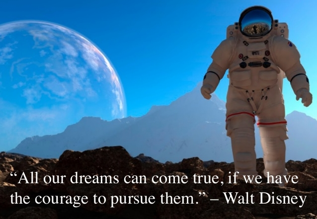 It Takes Courage to Live your Dreams